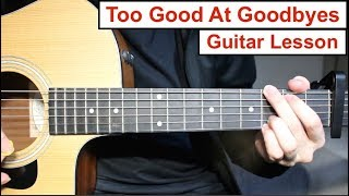 Video Sam Smith - Too Good At Goodbyes | Guitar Lesson (Tutorial) How to play Chords + Lead Guitar MP3, 3GP, MP4, WEBM, AVI, FLV April 2018