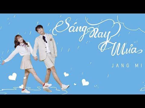 SÁNG NAY MƯA  (#SNM) | JANG MI | Official Music Video - Thời lượng: 3:33.
