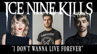 "Punk Goes Pop Vol. 7 - Ice Nine Kills ""I Don't Wanna Live Forever"" (ZAYN / Taylor Swift)"