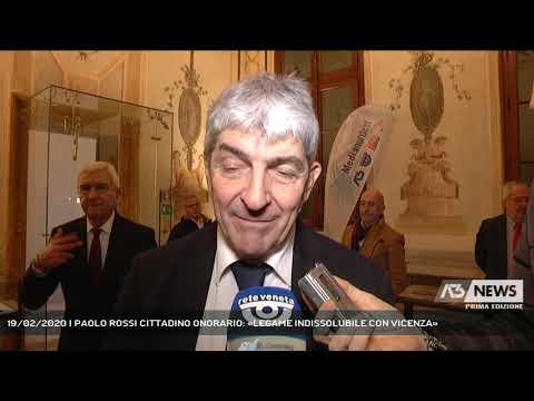 19/02/2020   PAOLO ROSSI CITTADINO ONORARIO: «LEGAME INDISSOLUBILE CON VICENZA»