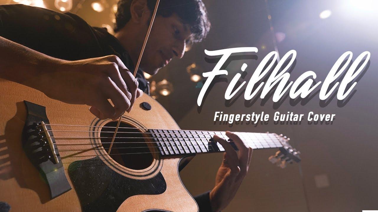 FILHALL | Akshay Kumar- Fingerstyle Guitar Cover | Yash Garg | Bpraak | Jaani
