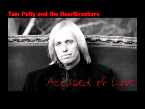 Tom Petty - Accused of love lyrics