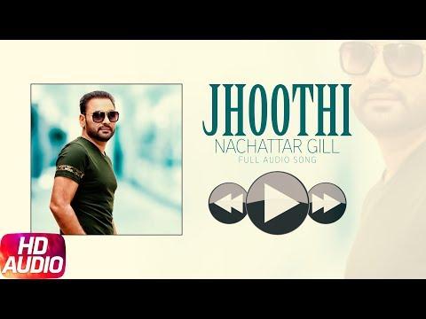 Jhoothi (Audio Song) | Akhiyaan Ch Paani | Nachhat