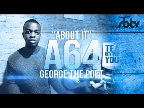"George The Poet – ""About It"" – A64 @GeorgeThePoet #Realtalk"