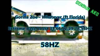Gorilla Zoe - Whatever Extreme Bass Boost