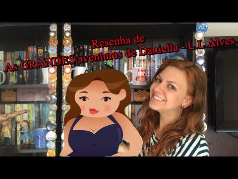 Resenha de As GRANDES aventuras de Daniella - L.L. Alves