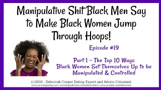 The Top 10 Ways Black Women Set Themselves Up to be Manipulated and Controlled by Men