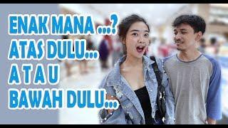 ENAK YANG MANA? ATAS DULU ATAU YANG BAWAH ? | SOSIAL EKSPERIMEN INDONESIA | PRANK INDONESIA