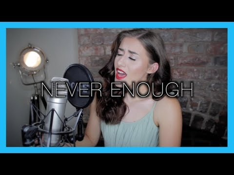 "The Greatest Showman Ensemble  ""Never Enough"" Cover by Georgia Merry"