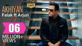 Akhiyan | Falak ft Arjun | Official Full Video