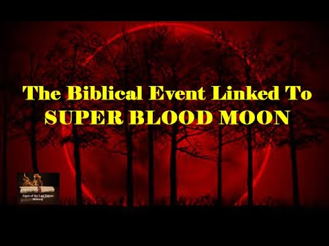 This Biblical Event Linked To Super Blood Moon
