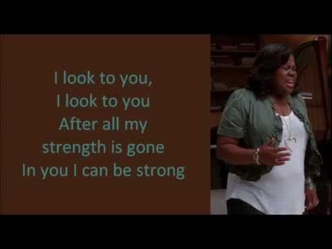 Glee - I Look To You (lyrics)