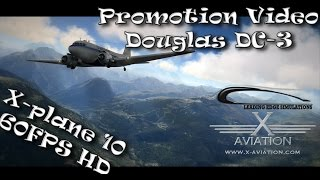 Promotion video* of the Douglas DC-3 from X-aviation and Leading Edge Simulations. X-plane 10.32 64-bit. Please view this ...