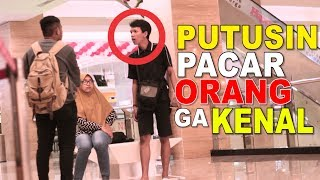 Video PUTUSIN PACAR ORANG GA DI KENAL  - PRANK INDONESIA MP3, 3GP, MP4, WEBM, AVI, FLV Desember 2018
