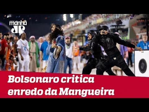 Bolsonaro e ministro criticam enredo da Mangueira sobre Jesus