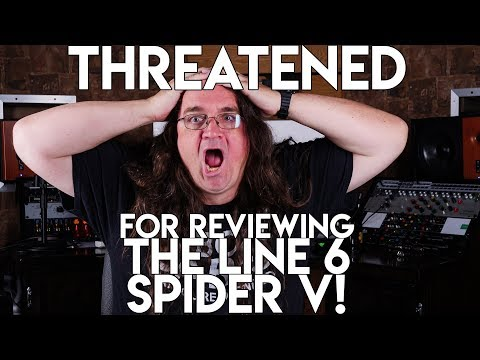 I Was Threatened For Reviewing The Line 6 Spider Mark V!!!