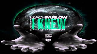 Zach Farlow - I Knew Ft. Trae Tha Truth (Prod. By Metro Boomin)