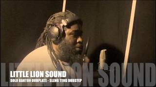 SOLO BANTON - Dubplate - LITTLE LION SOUND - DUBSTEP SLENG TENG REMIX