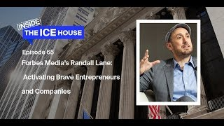Episode 65: Forbes Media's Randall Lane: Activating Brave Entrepreneurs and Companies