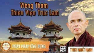 Viếng Thăm Thiền Viện Trúc Lâm - Thiền Sư Thích Nhất Hạnh