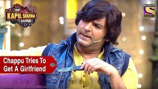 Video Chappu Tries To Get A Girlfriend - The Kapil Sharma Show MP3, 3GP, MP4, WEBM, AVI, FLV Januari 2019