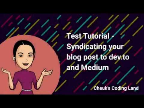 Test tutorial - sydicating blog post to dev.to and Medium