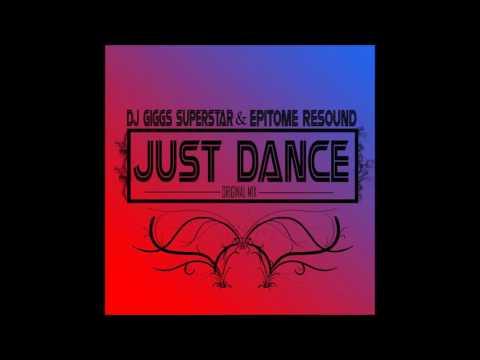 DJ Giggs Superstar & Epitome Resound – Just Dance