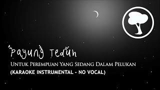 Video Payung Teduh - Untuk Perempuan Yang Sedang Dalam Pelukan (Karaoke Instrumental - No Vocal) MP3, 3GP, MP4, WEBM, AVI, FLV Januari 2019