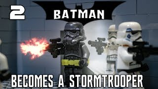 LEGO Batman Becomes a Stormtrooper - PART  2 (Stop Motion Animation)