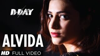 Alvida D-Day Full Video Song Arjun Rampal, Shruti Hassan, Rishi kapoor