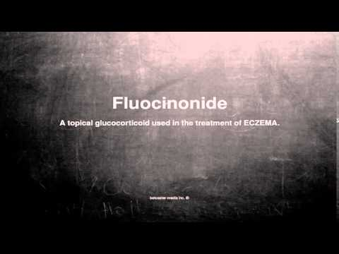 Medical vocabulary: What does Fluocinonide mean