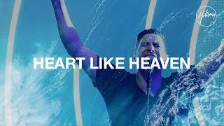 Heart Like Heaven - Hillsong Worship