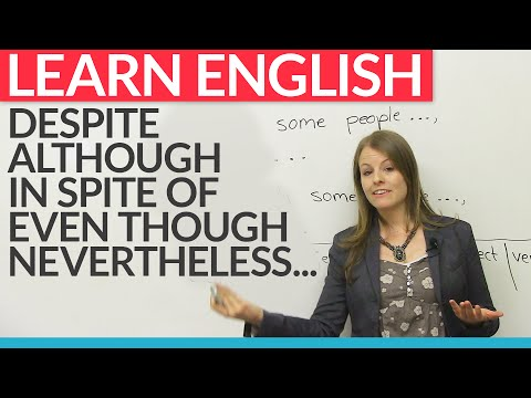 How to express opposing ideas in English: despite, although, nevertheless, in spite of...