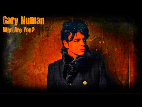 Gary Numan – Who Are You?