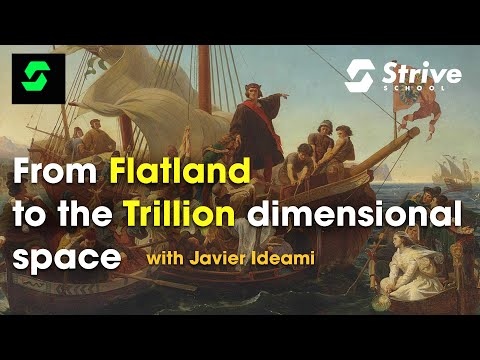 From Flatland to the Trillion dimensional space, a talk by Javier Ideami@Strive School