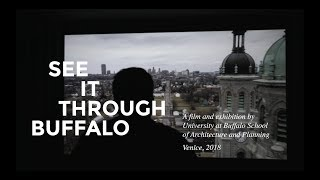 Video narrative on the School of Architecture and Planning's See It Through Buffalo documentary on the relationship of the school with its city