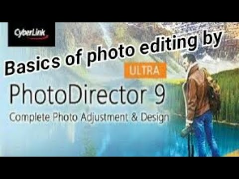 basics of photo editing by cyberlink photo director 9