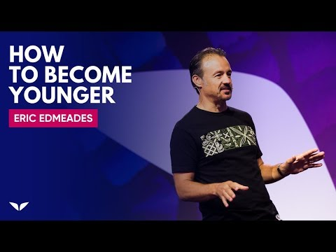 How To Become Younger | Eric Edmeades
