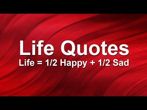 Happy quotes - Life Quotes : Life equals to half Happy and half Sad
