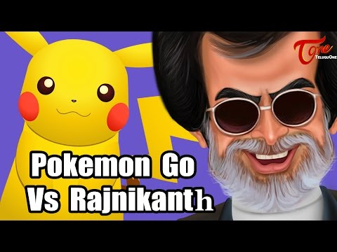 Pokemon GO Vs KABALI Rajinikanth