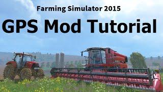 How To Use The GPS Mod - Farming Simulator 2015