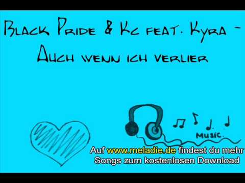 Black Pride & Kc feat. Kyra - Auch wenn ich verlier Thumb