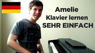 Klavier lernen: Die fabelhafte Welt der Amelie - Teil 1 (einfaches Piano Tutorial) - YouTube
