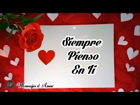 Frases de amor cortas - SIEMPRE PIENSO EN TI  ROMANTICO POEMA DE AMOR PARA DEDICAR CON MUSICA ROMANTICA