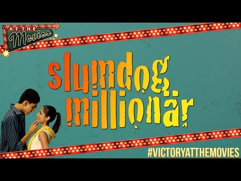 Victory at the Movies - Part 2: Slumdog Millionaire