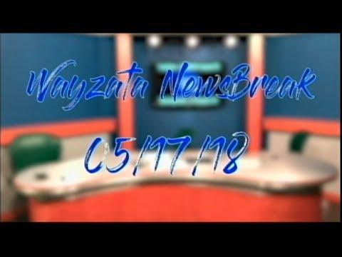 Wayzata NewsBreak 5/17/2018