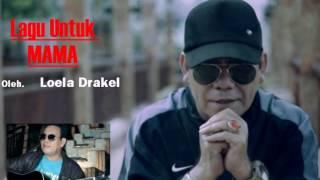 Download Lagu Loela Drakel [ Lagu Untuk MAMA ] Mp3