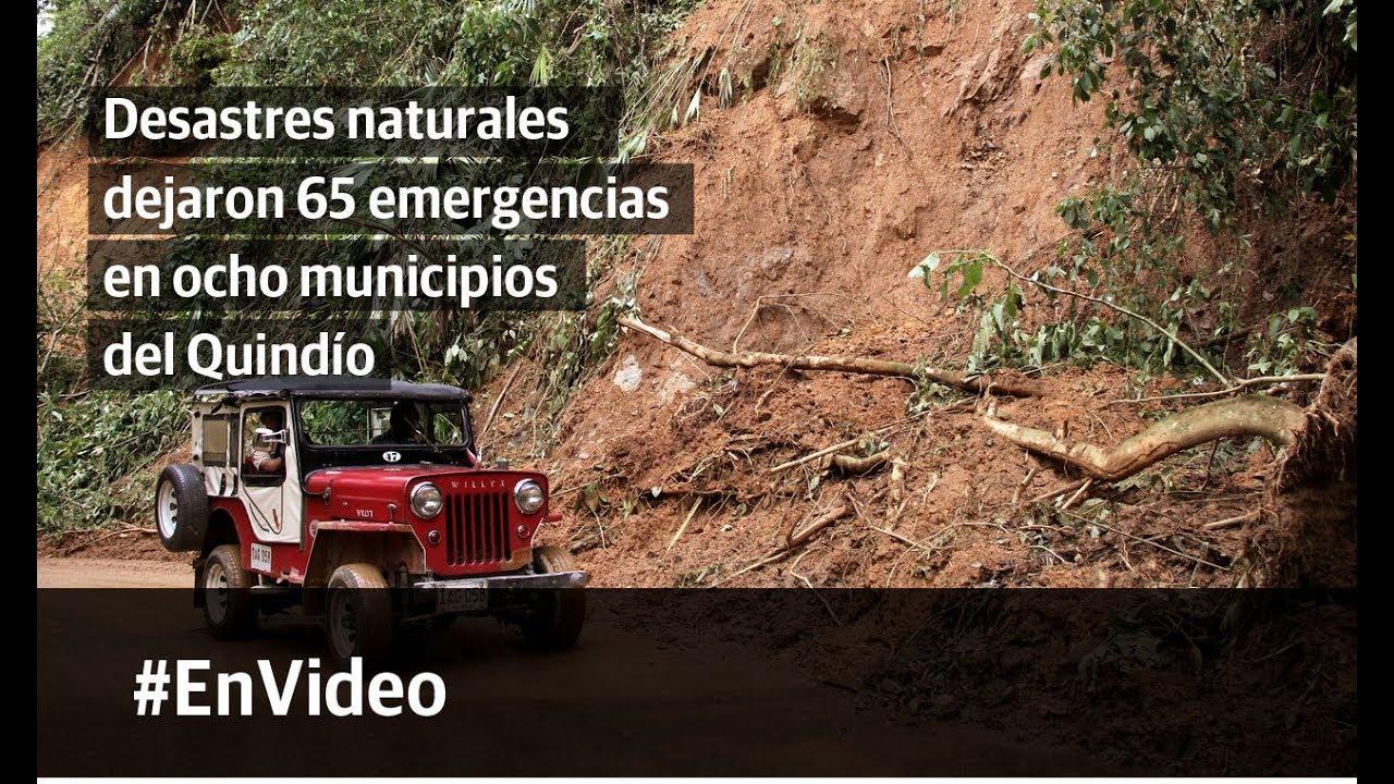 Desastres naturales dejaron 65 emergencias  en ocho municipios del Quindío