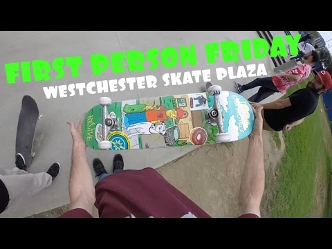 Westchester Skate Plaza | First Person Friday