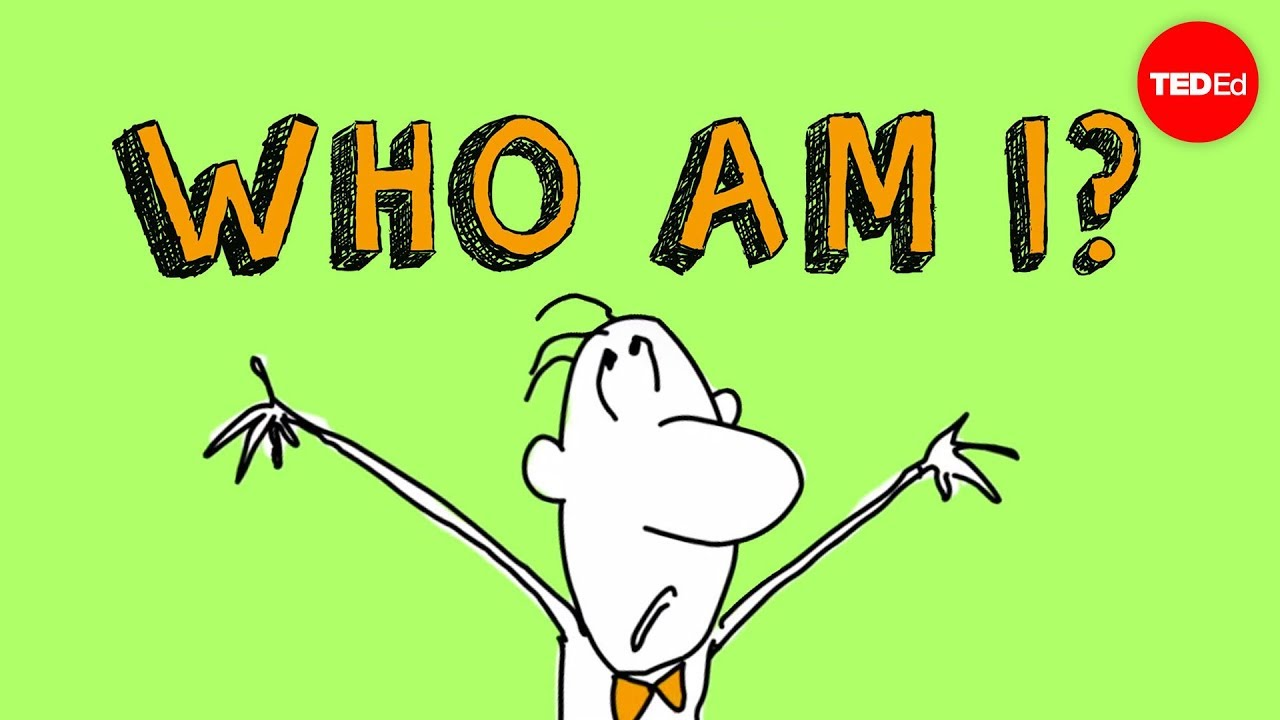 Who am I? (TED-Ed)
